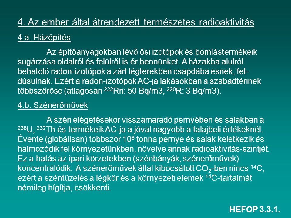 4. Az ember által átrendezett természetes radioaktivitás