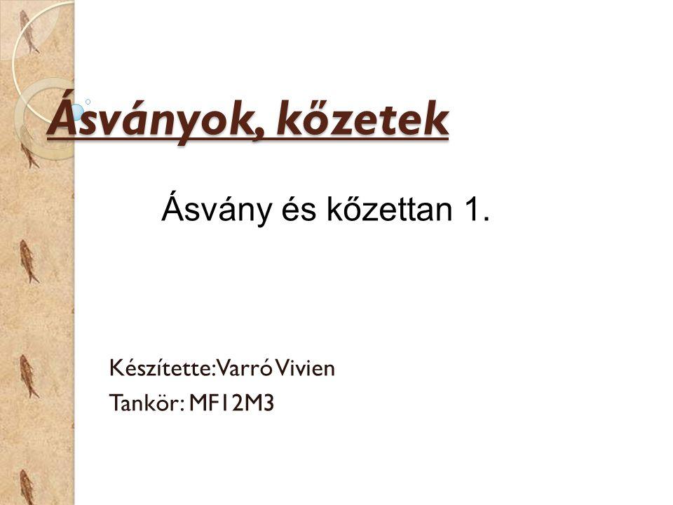 Készítette: Varró Vivien Tankör: MF12M3