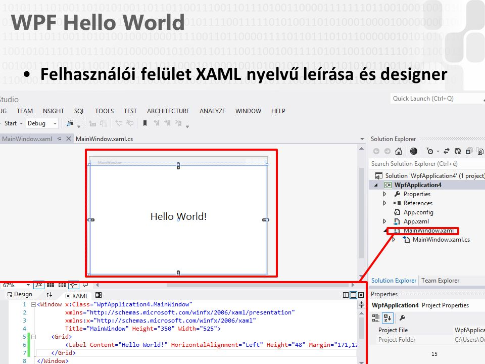 WPF Hello World Felhasználói felület XAML nyelvű leírása és designer
