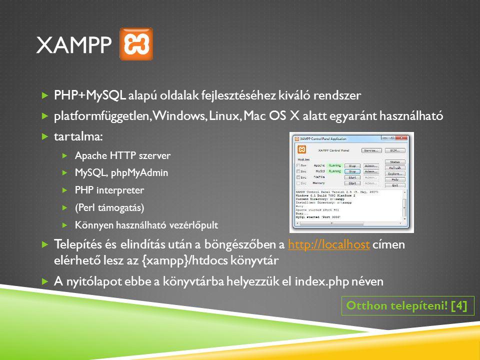 XAMPP PHP+MySQL alapú oldalak fejlesztéséhez kiváló rendszer