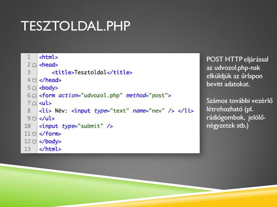 tesztoldal.php POST HTTP eljárással az udvozol.php-nak