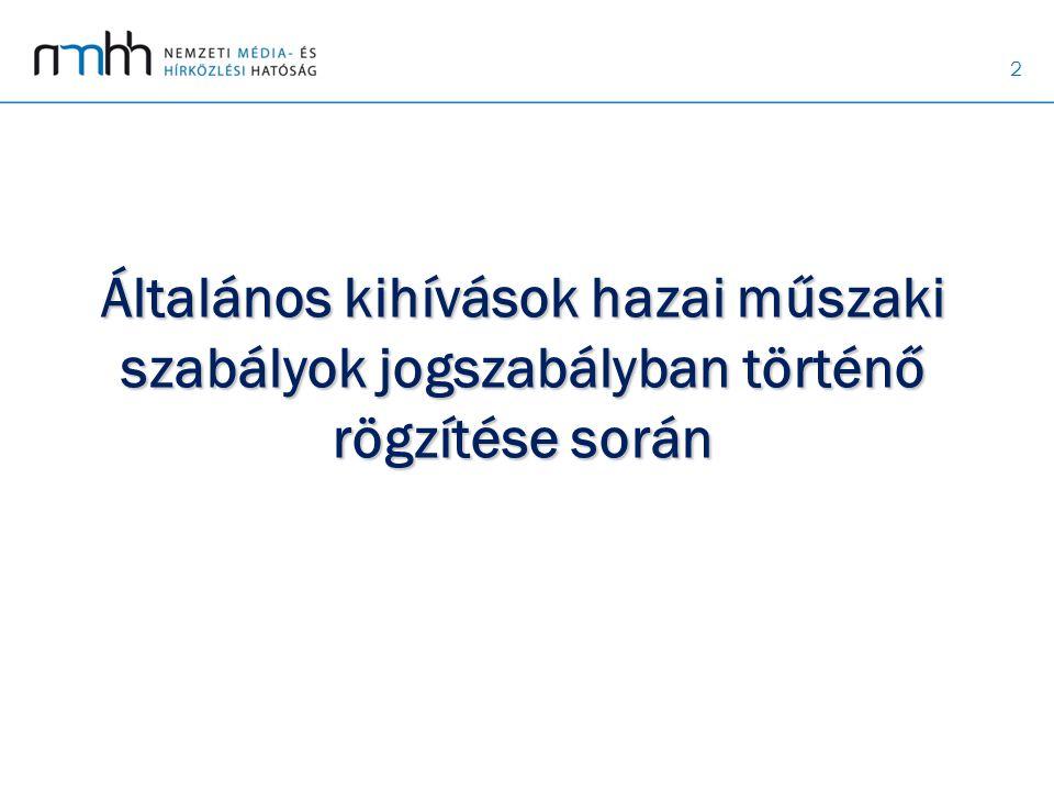 Általános kihívások hazai műszaki szabályok jogszabályban történő rögzítése során