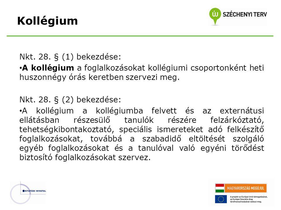 Kollégium Nkt. 28. § (1) bekezdése: