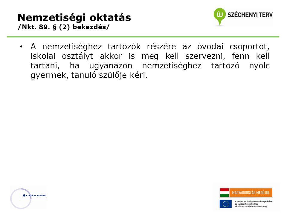 Nemzetiségi oktatás /Nkt. 89. § (2) bekezdés/