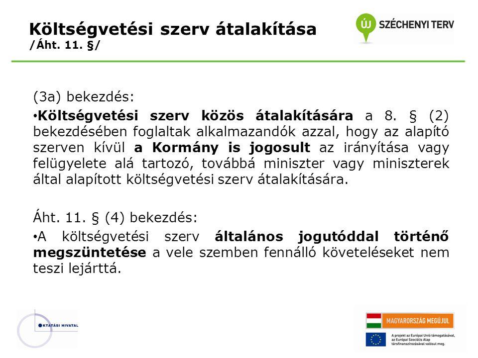 Költségvetési szerv átalakítása /Áht. 11. §/
