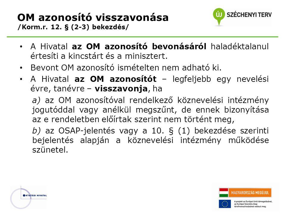 OM azonosító visszavonása /Korm.r. 12. § (2-3) bekezdés/