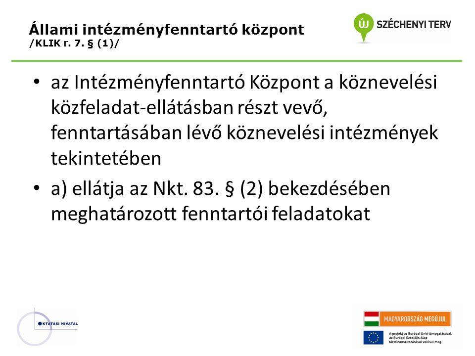 Állami intézményfenntartó központ /KLIK r. 7. § (1)/