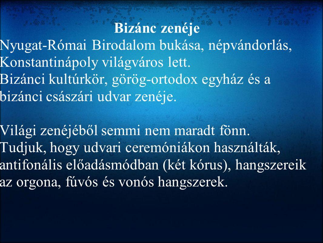Bizánc zenéje. Nyugat-Római Birodalom bukása, népvándorlás, Konstantinápoly világváros lett.
