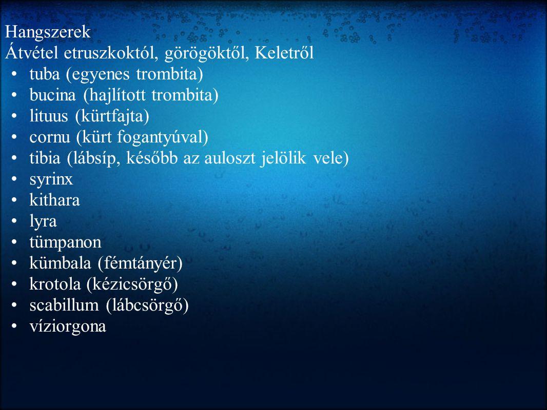 Hangszerek Átvétel etruszkoktól, görögöktől, Keletről