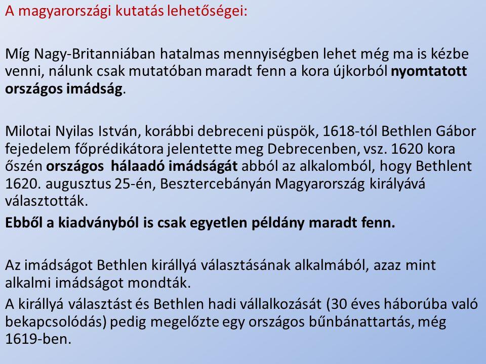 A magyarországi kutatás lehetőségei:
