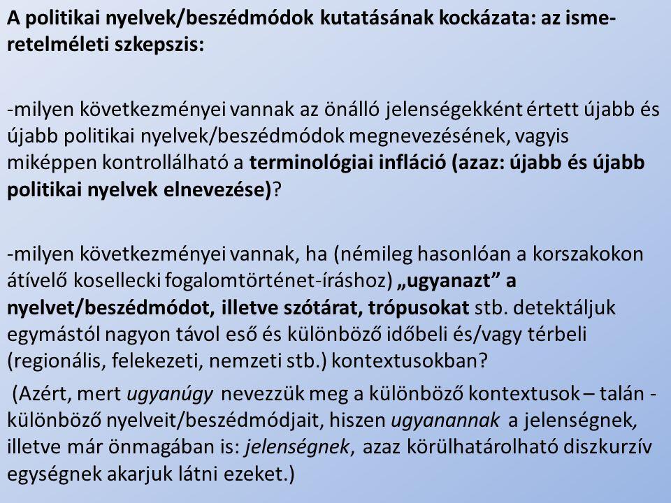A politikai nyelvek/beszédmódok kutatásának kockázata: az isme-retelméleti szkepszis: