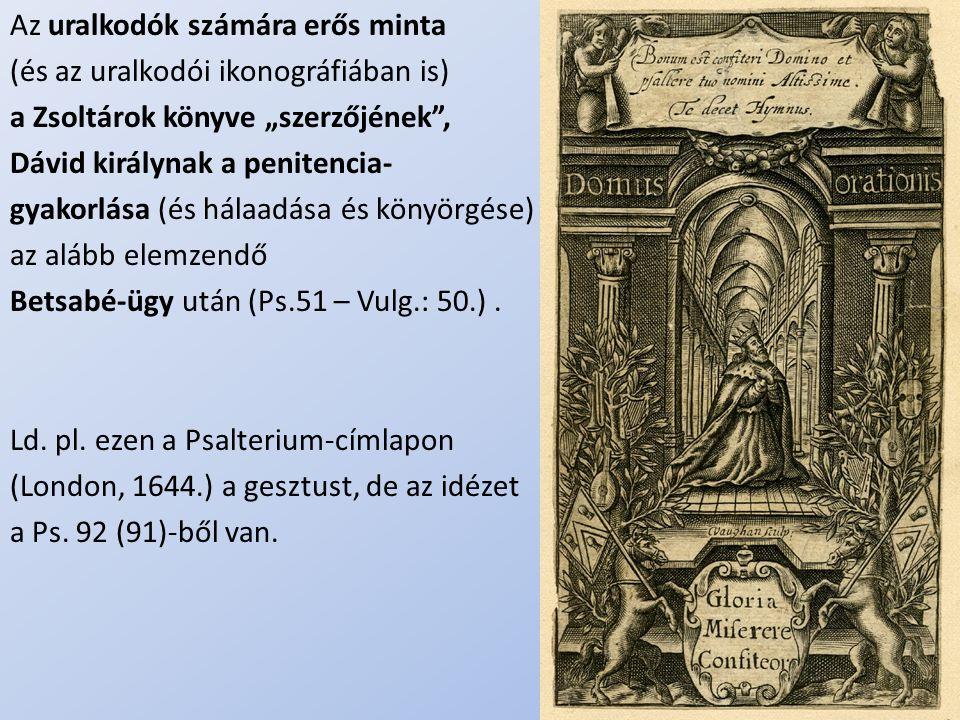 Az uralkodók számára erős minta (és az uralkodói ikonográfiában is)