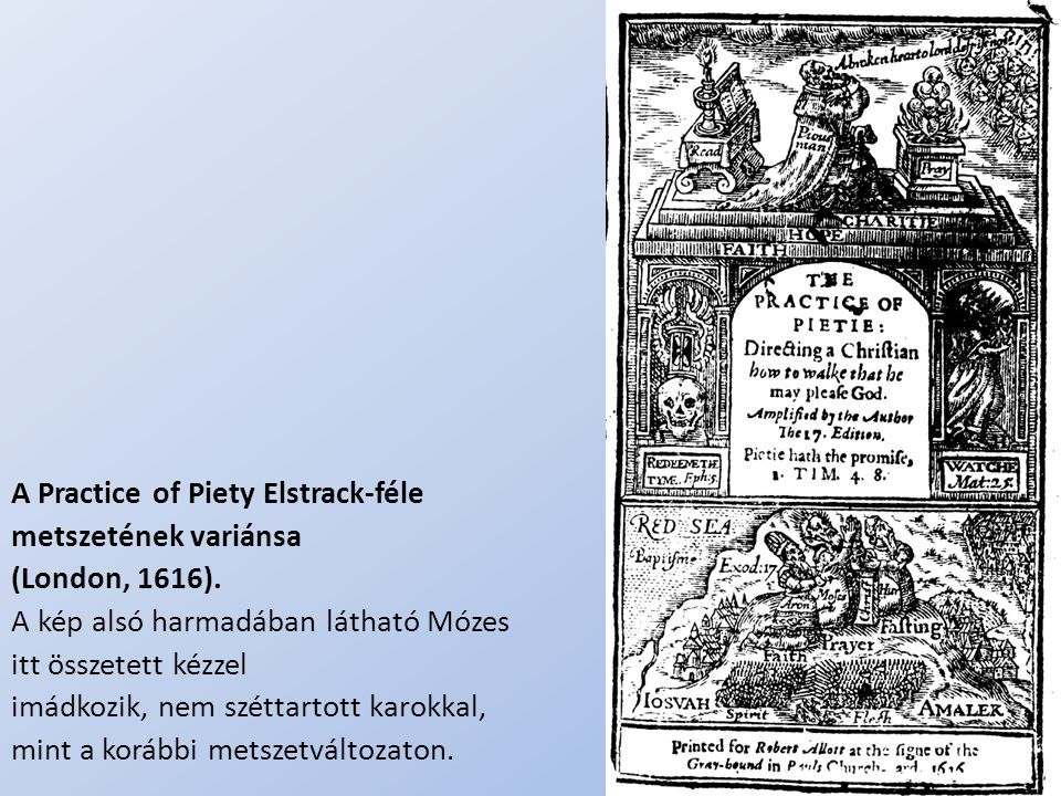 A Practice of Piety Elstrack-féle metszetének variánsa (London, 1616).