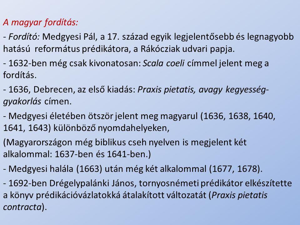 - Medgyesi halála (1663) után még két alkalommal (1677, 1678).