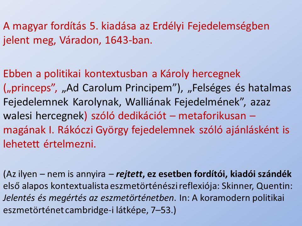 A magyar fordítás 5. kiadása az Erdélyi Fejedelemségben jelent meg, Váradon, 1643-ban.