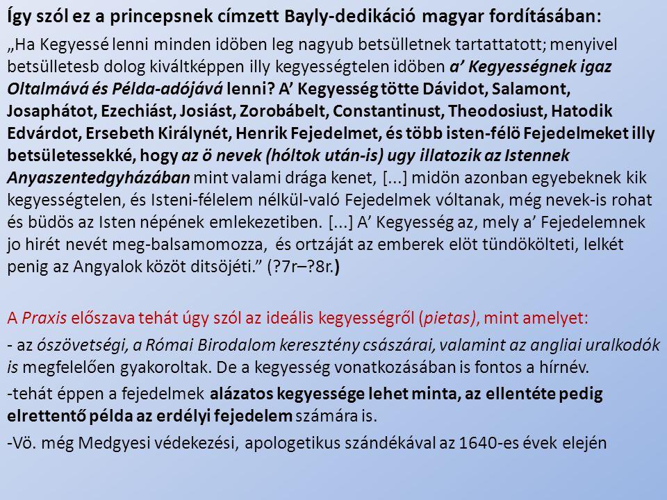 Így szól ez a princepsnek címzett Bayly-dedikáció magyar fordításában: