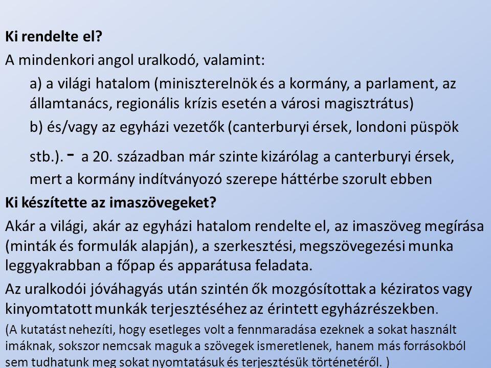 A mindenkori angol uralkodó, valamint: