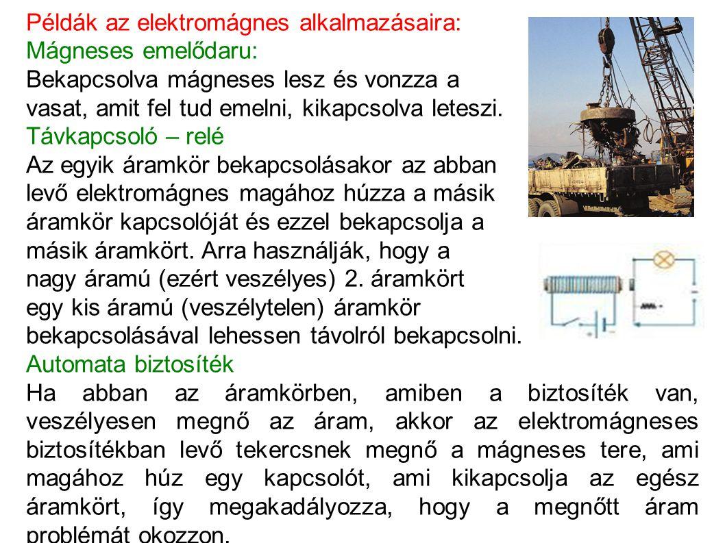 Példák az elektromágnes alkalmazásaira: