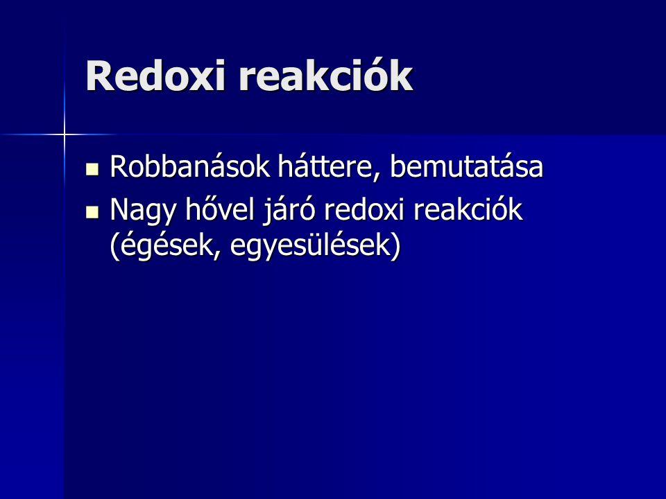 Redoxi reakciók Robbanások háttere, bemutatása