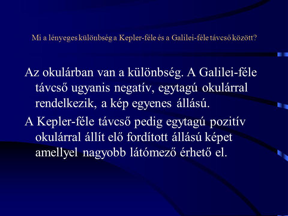 Mi a lényeges különbség a Kepler-féle és a Galilei-féle távcső között