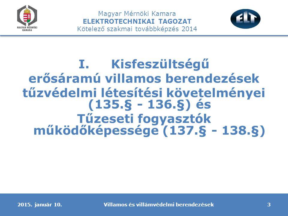 Kisfeszültségű Tűzeseti fogyasztók működőképessége (137.§ - 138.§)