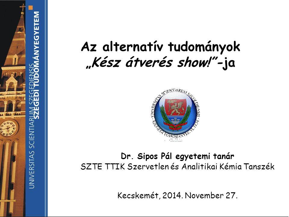 """Az alternatív tudományok """"Kész átverés show! -ja"""