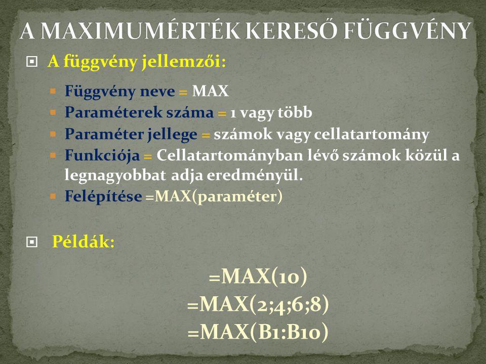 A MAXIMUMÉRTÉK KERESŐ FÜGGVÉNY