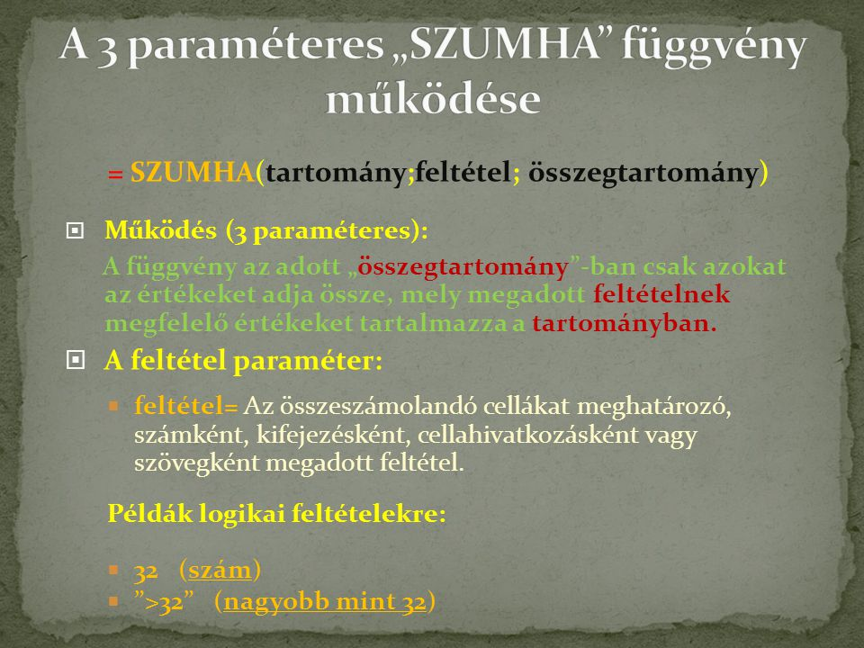 """A 3 paraméteres """"SZUMHA függvény működése"""