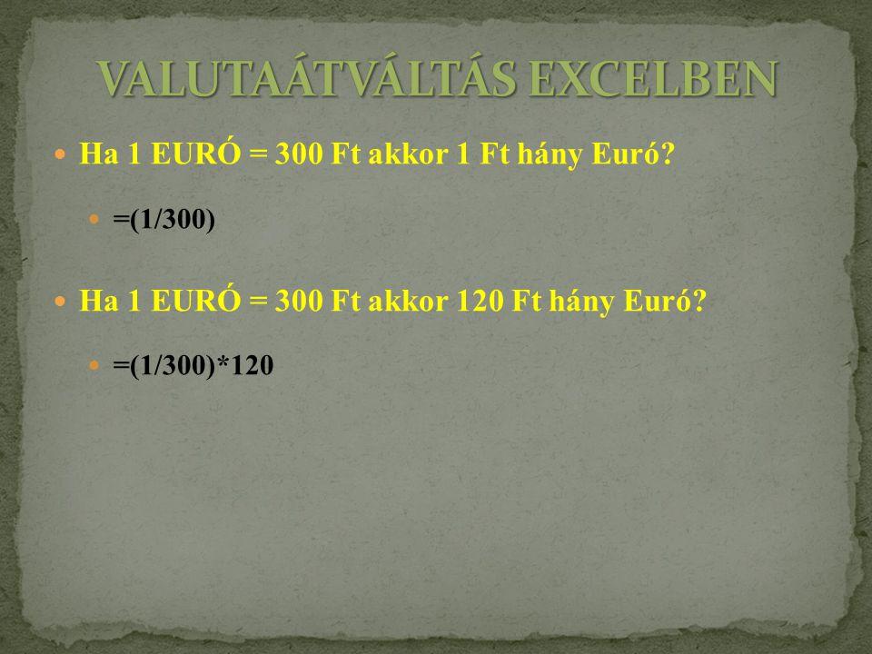 VALUTAÁTVÁLTÁS EXCELBEN