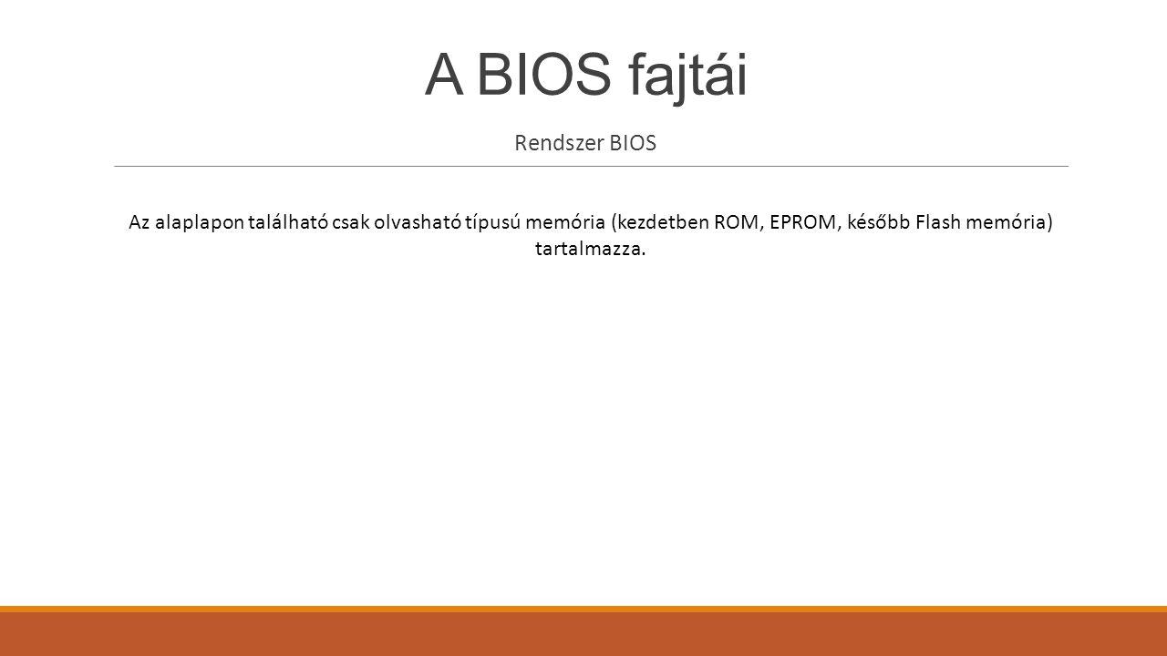 A BIOS fajtái Rendszer BIOS