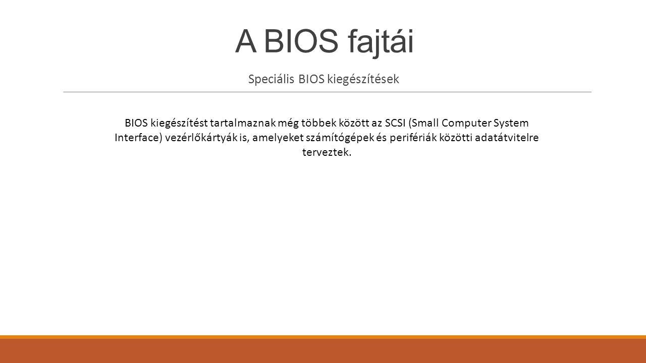 Speciális BIOS kiegészítések