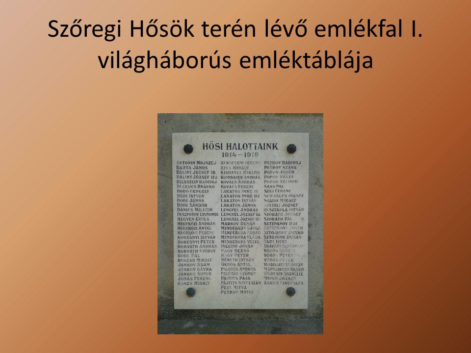 Szőregi Hősök terén lévő emlékfal I. világháborús emléktáblája