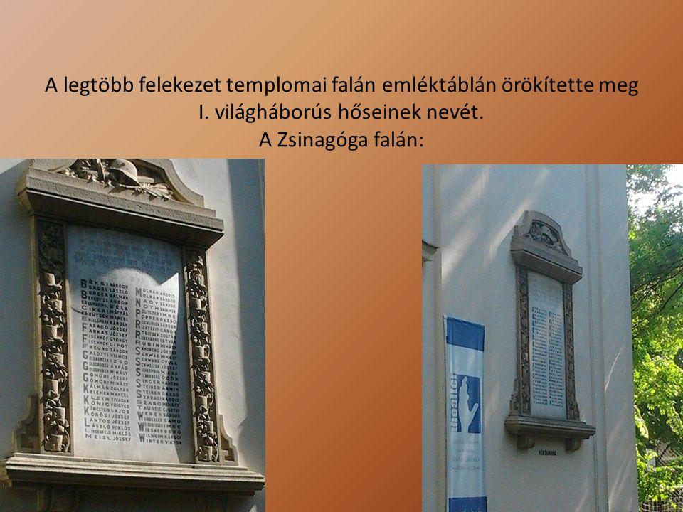A legtöbb felekezet templomai falán emléktáblán örökítette meg I