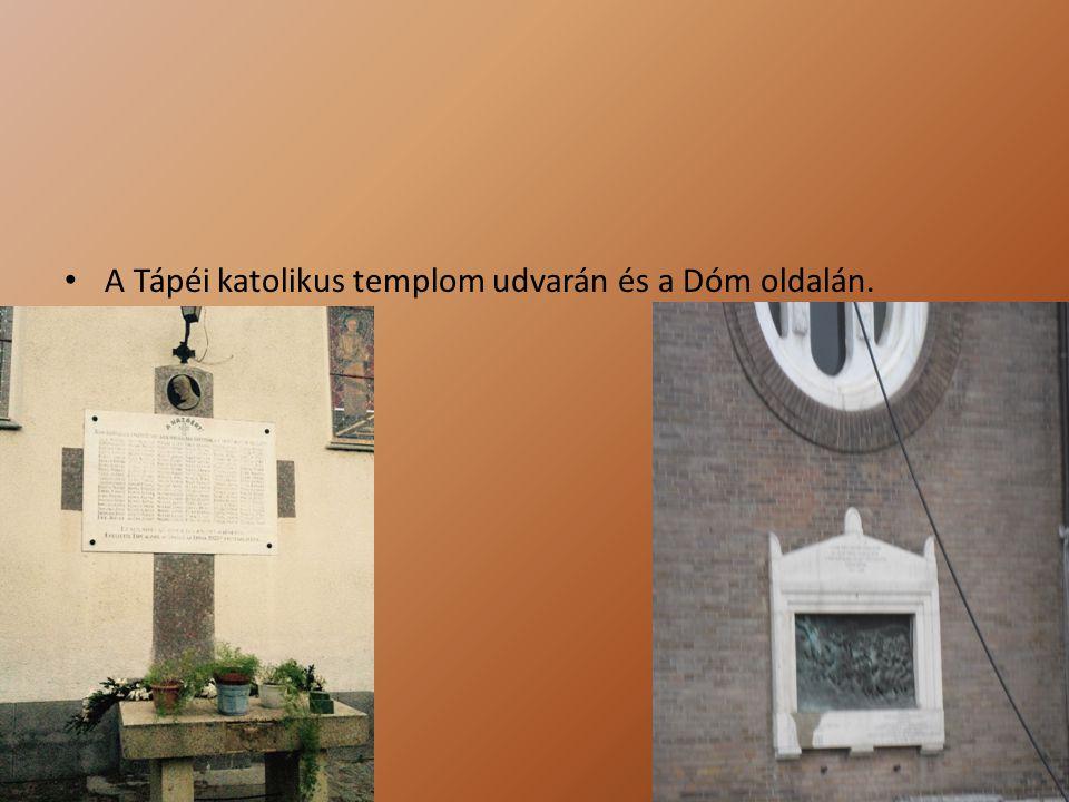A Tápéi katolikus templom udvarán és a Dóm oldalán.