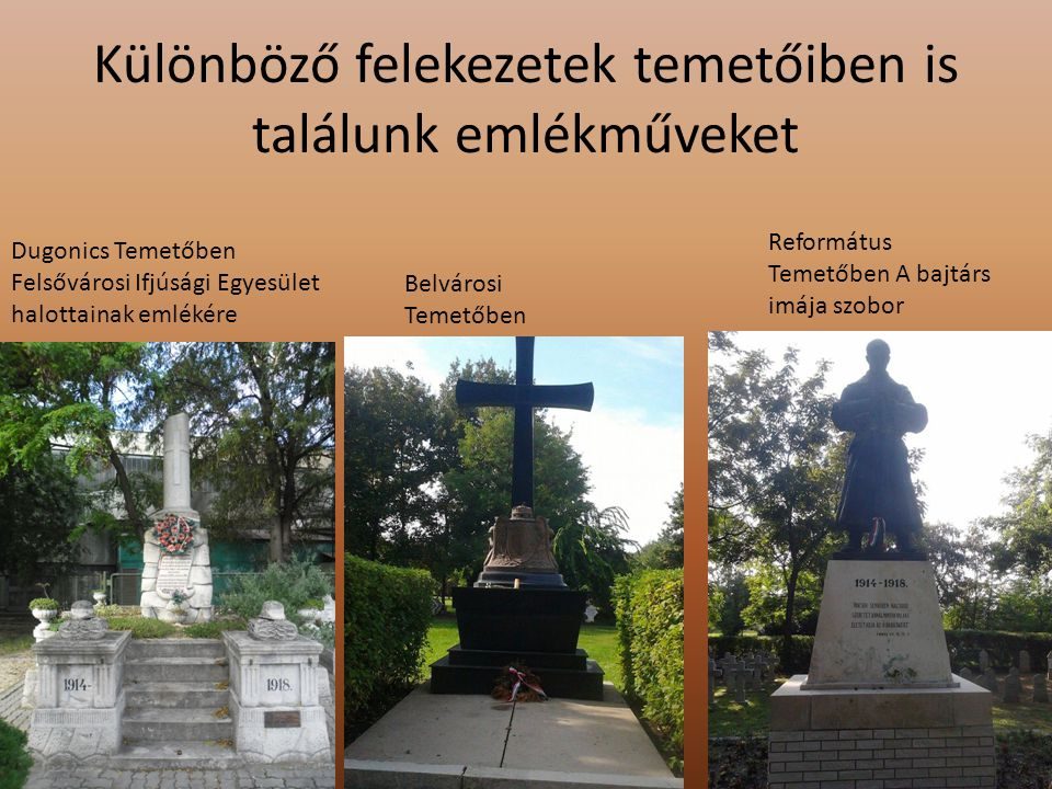 Különböző felekezetek temetőiben is találunk emlékműveket