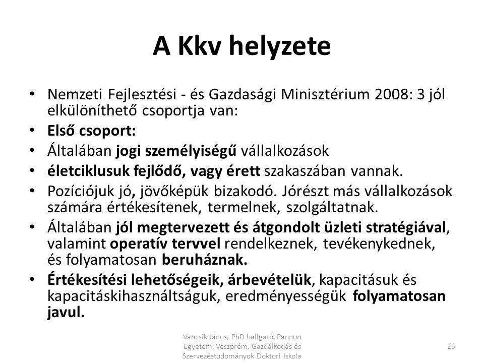 A Kkv helyzete Nemzeti Fejlesztési - és Gazdasági Minisztérium 2008: 3 jól elkülöníthető csoportja van: