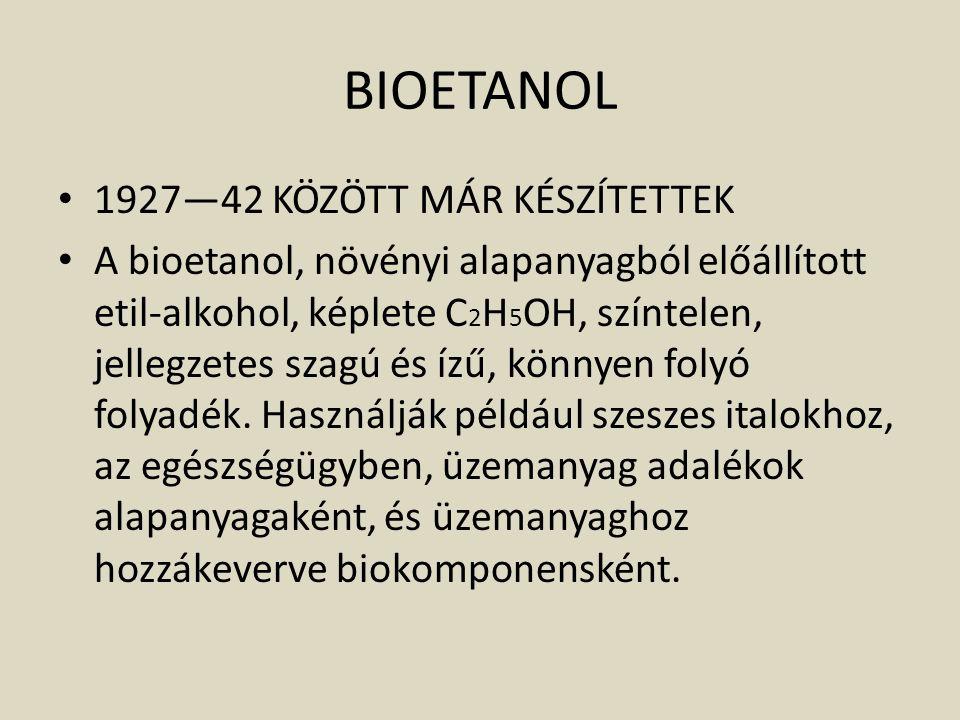 BIOETANOL 1927—42 KÖZÖTT MÁR KÉSZÍTETTEK