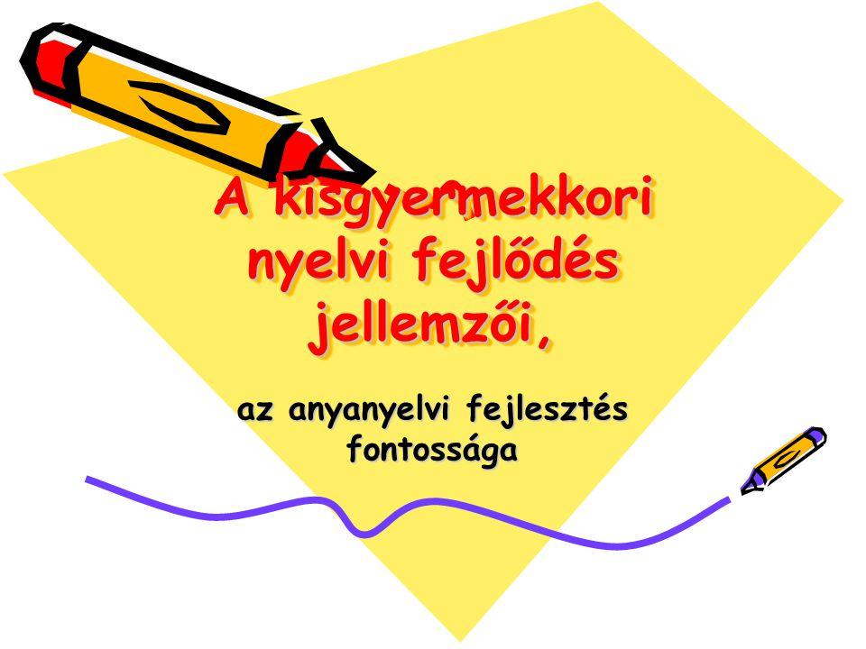 A kisgyermekkori nyelvi fejlődés jellemzői,