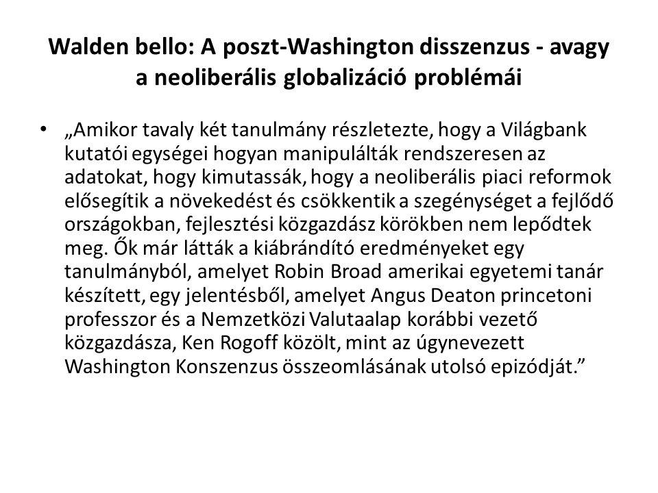 Walden bello: A poszt-Washington disszenzus - avagy a neoliberális globalizáció problémái