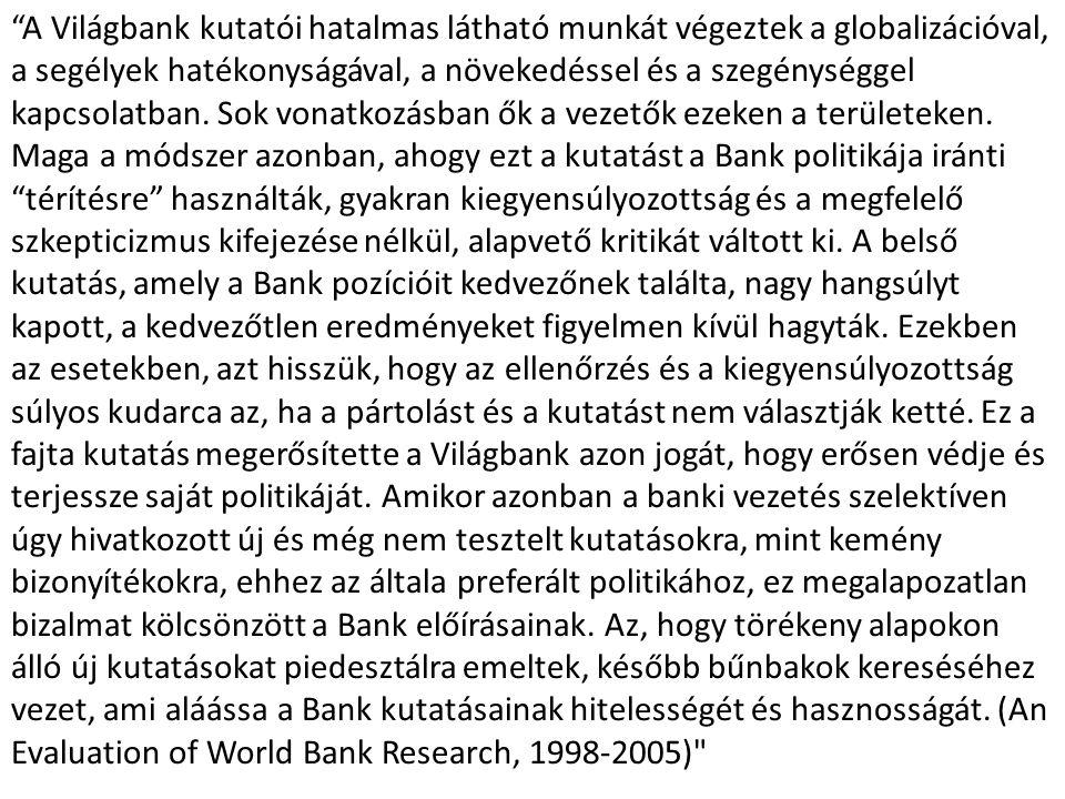 A Világbank kutatói hatalmas látható munkát végeztek a globalizációval, a segélyek hatékonyságával, a növekedéssel és a szegénységgel kapcsolatban.