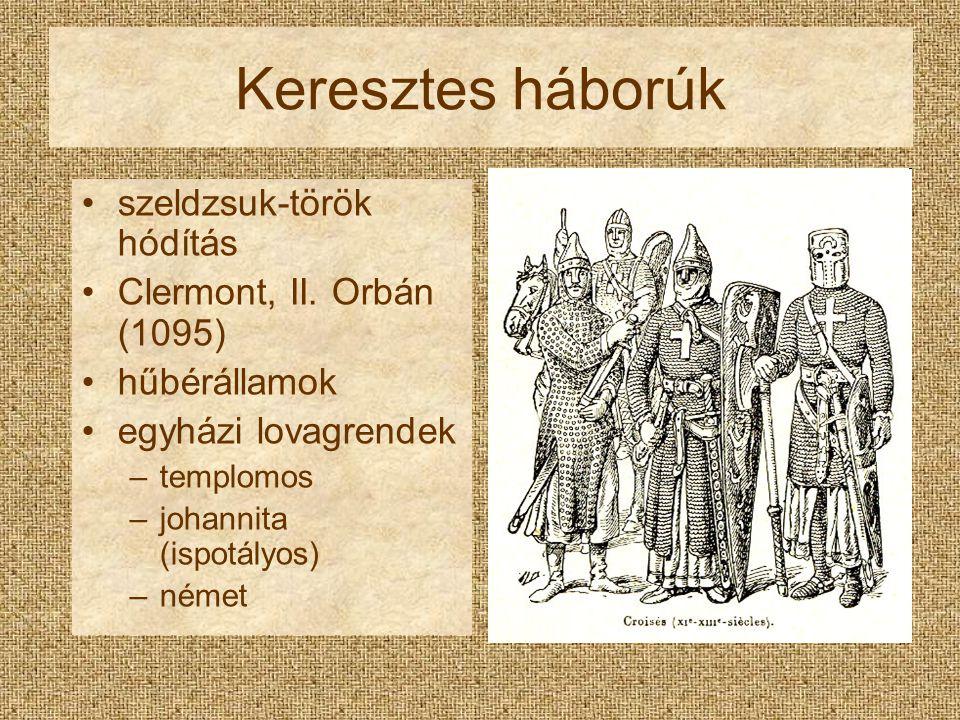 Keresztes háborúk szeldzsuk-török hódítás Clermont, II. Orbán (1095)