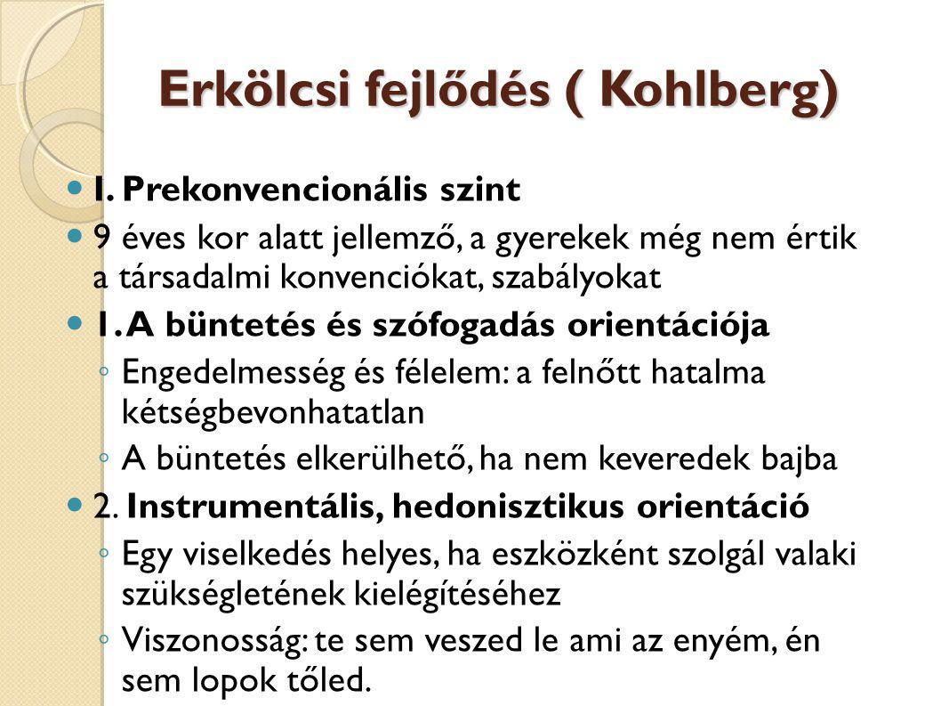 Erkölcsi fejlődés ( Kohlberg)