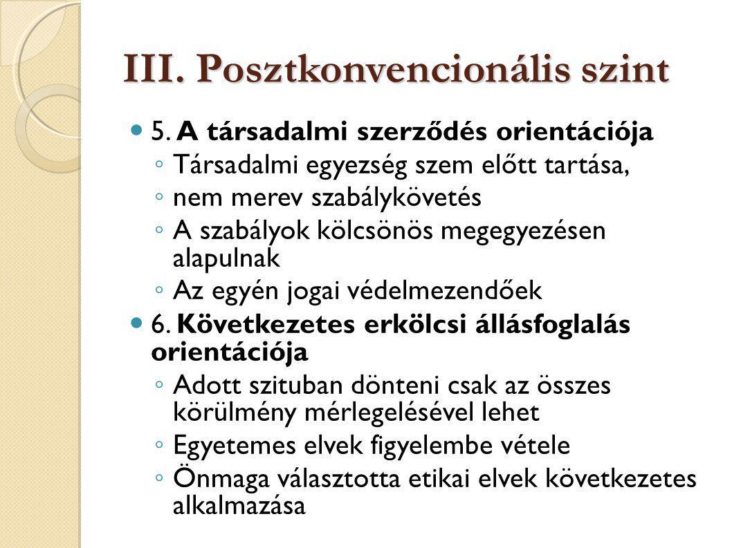 III. Posztkonvencionális szint