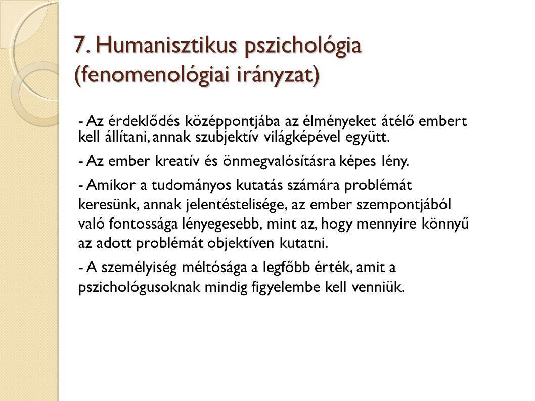 7. Humanisztikus pszichológia (fenomenológiai irányzat)