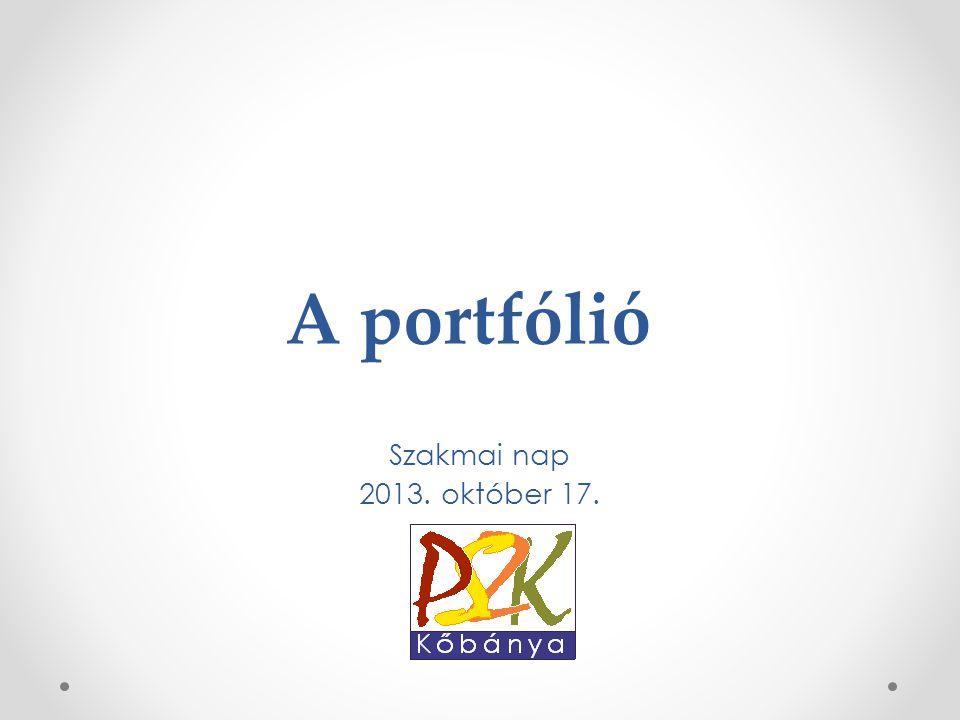 A portfólió Szakmai nap 2013. október 17.