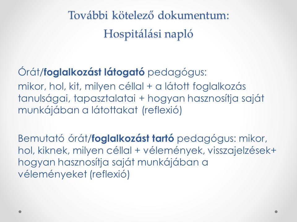 További kötelező dokumentum: Hospitálási napló