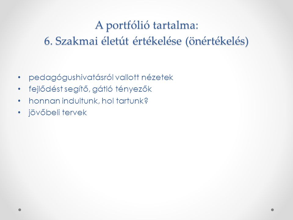 A portfólió tartalma: 6. Szakmai életút értékelése (önértékelés)