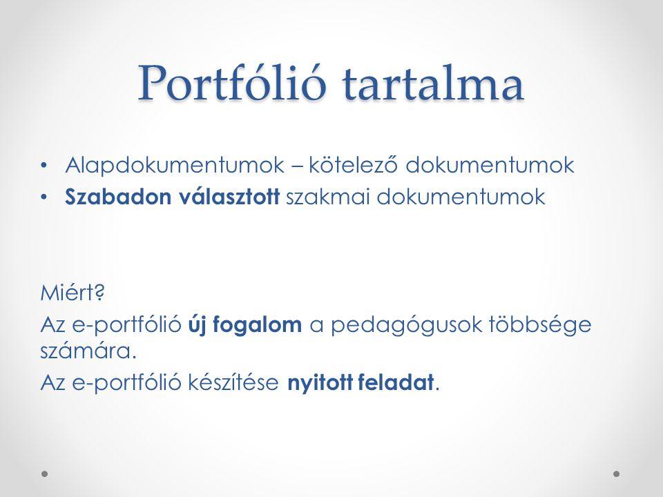Portfólió tartalma Alapdokumentumok – kötelező dokumentumok