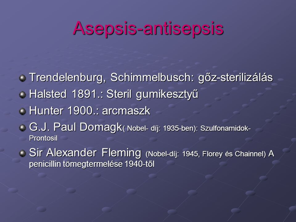 Asepsis-antisepsis Trendelenburg, Schimmelbusch: gőz-sterilizálás