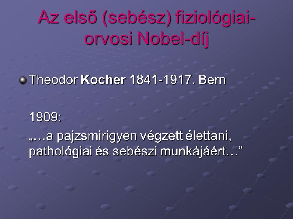 Az első (sebész) fiziológiai-orvosi Nobel-díj